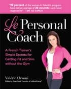 Le Personal Coach ebook by Valerie Orsoni