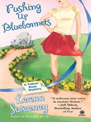 Pushing Up Bluebonnets - A Yellow Rose Mystery ebook by Leann Sweeney