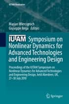IUTAM Symposium on Nonlinear Dynamics for Advanced Technologies and Engineering Design ebook by Marian Wiercigroch,Giuseppe Rega