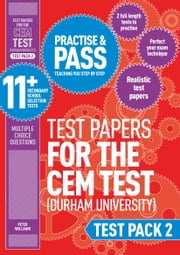 Practise and Pass 11+ CEM Test Papers - Test Pack 2 ebook by Peter Williams