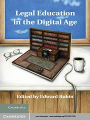 Legal Education in the Digital Age ebook by Edward Rubin