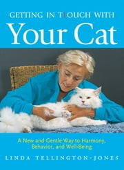 Getting in TTouch with Your Cat - A New and Gentle Way to Harmony, Behavior, and Well-Being ebook by Linda Tellington-Jones
