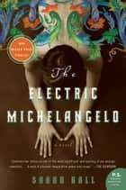The Electric Michelangelo ebook by Sarah Hall