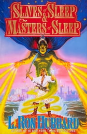 Slaves of Sleep & the Masters of Sleep ebook by L. Ron Hubbard