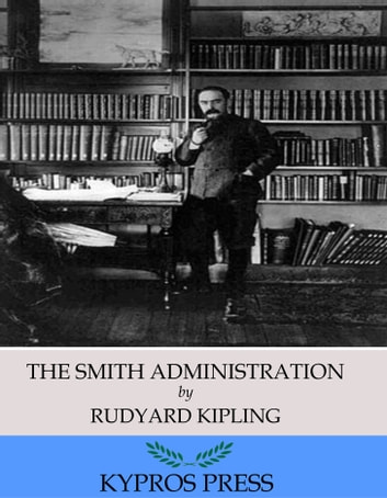 The Smith Administration ebook by Rudyard Kipling