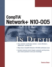 CompTIA® Network+® N10-005 In Depth ebook by Tamara Dean