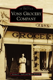 Vons Grocery Company ebook by Michael L. Stark,Wendy Kennedy
