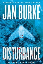 Disturbance - An Irene Kelly Novel ebook by Jan Burke