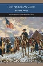 The American Crisis (Barnes & Noble Library of Essential Reading) ebook by Thomas Paine, Andrew S. Trees