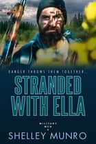 Stranded With Ella ebook by Shelley Munro