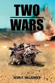Two Wars ebook by Kevin R. Valladares
