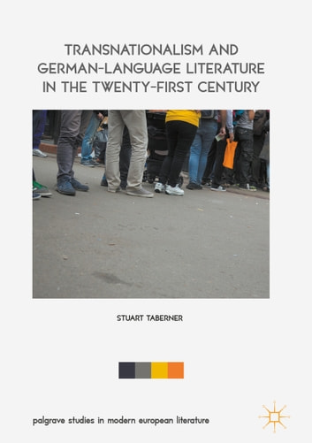 Transnationalism and German-Language Literature in the Twenty-First Century eBook by Stuart Taberner