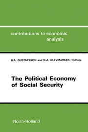 The Political Economy of Social Security ebook by Gustafsson, B.A.