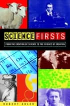 Science Firsts ebook by Robert E. Adler