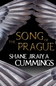 The Song of Prague ebook by Shane Jiraiya Cummings