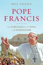 Pope Francis ebook by Paul Vallely