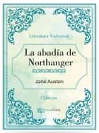 La abadía de Northanger ebook by Jane Austen