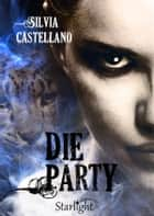 Die Party (Collana Starlight) eBook by Silvia Castellano