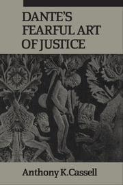 Dante's Fearful Art of Justice ebook by Anthony Cassell