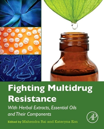 Fighting Multidrug Resistance with Herbal Extracts, Essential Oils and Their Components ebook by