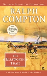 Ralph Compton The Ellsworth Trail ebook by Ralph Compton,Jory Sherman
