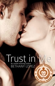 Trust in Me ebook by Bethany Lopez