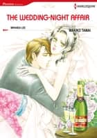 The Wedding-Night Affair (Harlequin Comics) - Harlequin Comics ebook by Miranda Lee, Makiko Tamai