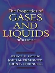 The Properties of Gases and Liquids ebook by John O' Connell,Bruce Poling,John Prausnitz