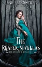 The Reaper Novellas ebook by Jennifer Snyder
