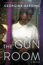 The Gun Room ebook by Georgina Harding