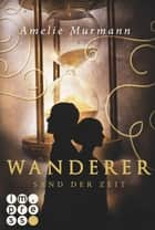 Wanderer 1: Sand der Zeit ebook by Amelie Murmann