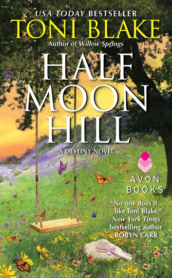 Half Moon Hill - A Destiny Novel ebook by Toni Blake