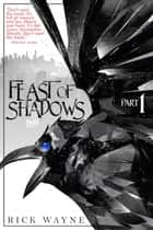 Feast of Shadows - Feast of Shadows, #1 ebook by