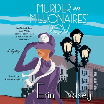 Murder on Millionaires' Row - A Mystery audiobook by Erin Lindsey