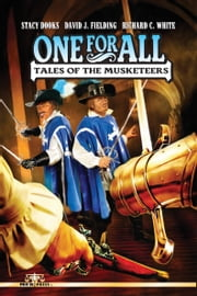 One For All: Tales of the Musketeers ebook by Pro Se Press