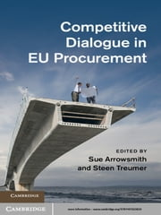 Competitive Dialogue in EU Procurement ebook by Professor Sue Arrowsmith, Professor Steen Treumer