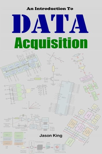 An Introduction To Data Acquisition ebook by Jason King