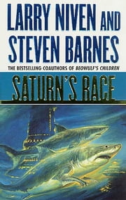 Saturn's Race ebook by Larry Niven, Steven Barnes