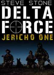 Delta Force: Jericho One ebook by Steve Stone
