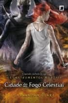 Cidade do fogo celestial - Instrumentos mortais - vol. 6 ebook by Cassandra Clare