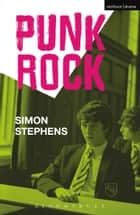 Punk Rock ebook by Simon Stephens