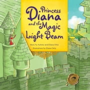 Princess Diana and the Magic Light Beam ebook by Aubrey Ortiz; Eliana Ortiz