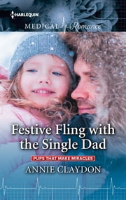 Festive Fling with the Single Dad ebook by Annie Claydon