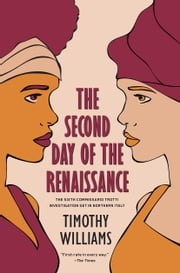 The Second Day of the Renaissance ebook by Timothy Williams