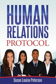 Human Relations Protocol ebook by Susan Louise Peterson