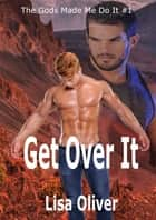 Get Over It ebook by Lisa Oliver