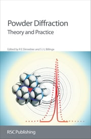 Powder Diffraction - Theory and Practice ebook by R E Dinnebier,Armel Le Bail,S J L Billinge,Ian Madsen,Peter G Bruce,Lachlan M D Cranswick,Jeremy Karl Cockcroft,Poul Norby,A D Zuev,Andy Fitch,Juan Rodriguez-Carvajal,Carmelo Giacovazzo,Robert B Von Dreele,Paolo Scardi,Nicolae C Popa,Rudolf Allmann,Leonid A Solovyov,Bernd Hinrichsen,Ulrich Schwarz,Angela Altomare,Anna Moliterni,Rocco Caliandro,Rosanna Rizzi,Nicola V Y Scarlett,Martin Jansen