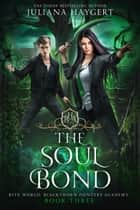 The Soul Bond ebook by Juliana Haygert
