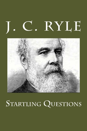 Startling Questions ebook by J. C. Ryle