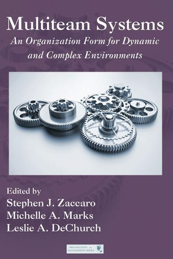 Multiteam Systems - An Organization Form for Dynamic and Complex Environments ebook by